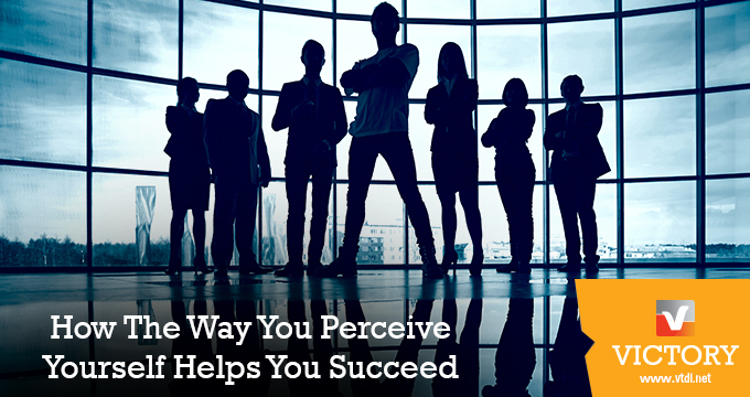 How The Way You Perceive Yourself Helps You Succeed