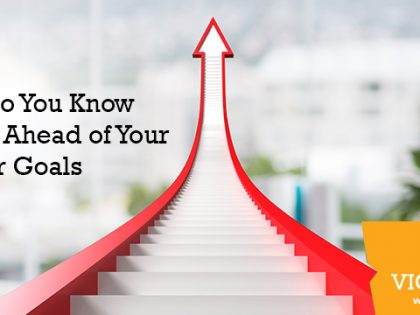 How Do You Know You're Ahead of Your Career Goals?